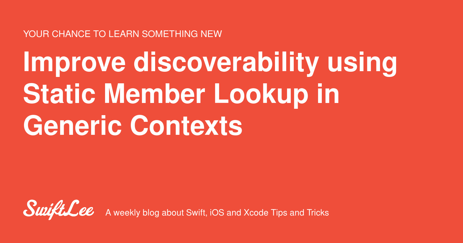 Improve discoverability using Static Member Lookup in Generic Contexts - SwiftLee
